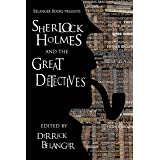 Sherlock Holmes and the Great Detectives (The Great Detective Universe Book 3)
