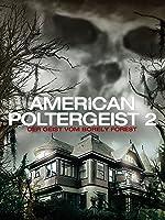 American Poltergeist 2 - Der Geist vom Borely Forest [dt./OV]