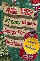 21 Easy Ukulele Songs for Christmas: Book + Online Video (Beginning Ukulele Songs 3) Kindle Edition