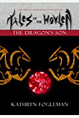 Tales of the Wovlen: The Dragon's Son Kindle Edition
