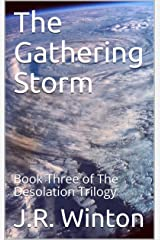 The Gathering Storm: Book Three of The Desolation Trilogy Kindle Edition
