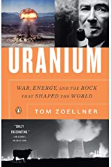 Uranium: War, Energy, and the Rock That Shaped the World Paperback