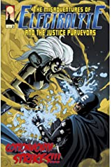 The Misadventures of Electrolyte and The Justice Purveyors #3: Cottonmouth Strikes!!! Kindle Edition