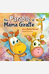 The Parable of Mama Giraffe: (Explaining the notion of GOD to kids) Kindle Edition