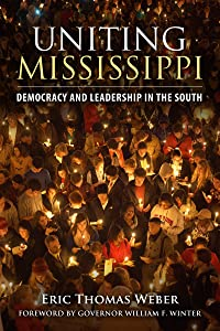 Uniting Mississippi: Democracy and Leadership in the South
