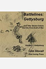 Battlelines: Gettysburg: Civil War Sketch Artists and the First Draft of War Kindle Edition