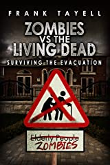 Surviving The Evacuation, Book 0.5: Zombies vs The Living Dead Kindle Edition