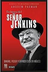 EN BUSCA DEL SEÑOR JENKINS. DINERO PODER Y GRINGOFOBIA EN MEXICO Paperback
