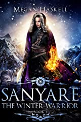 Sanyare: The Winter Warrior (The Sanyare Chronicles Book 4) Kindle Edition