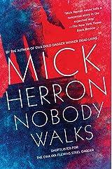 Nobody Walks Kindle Edition