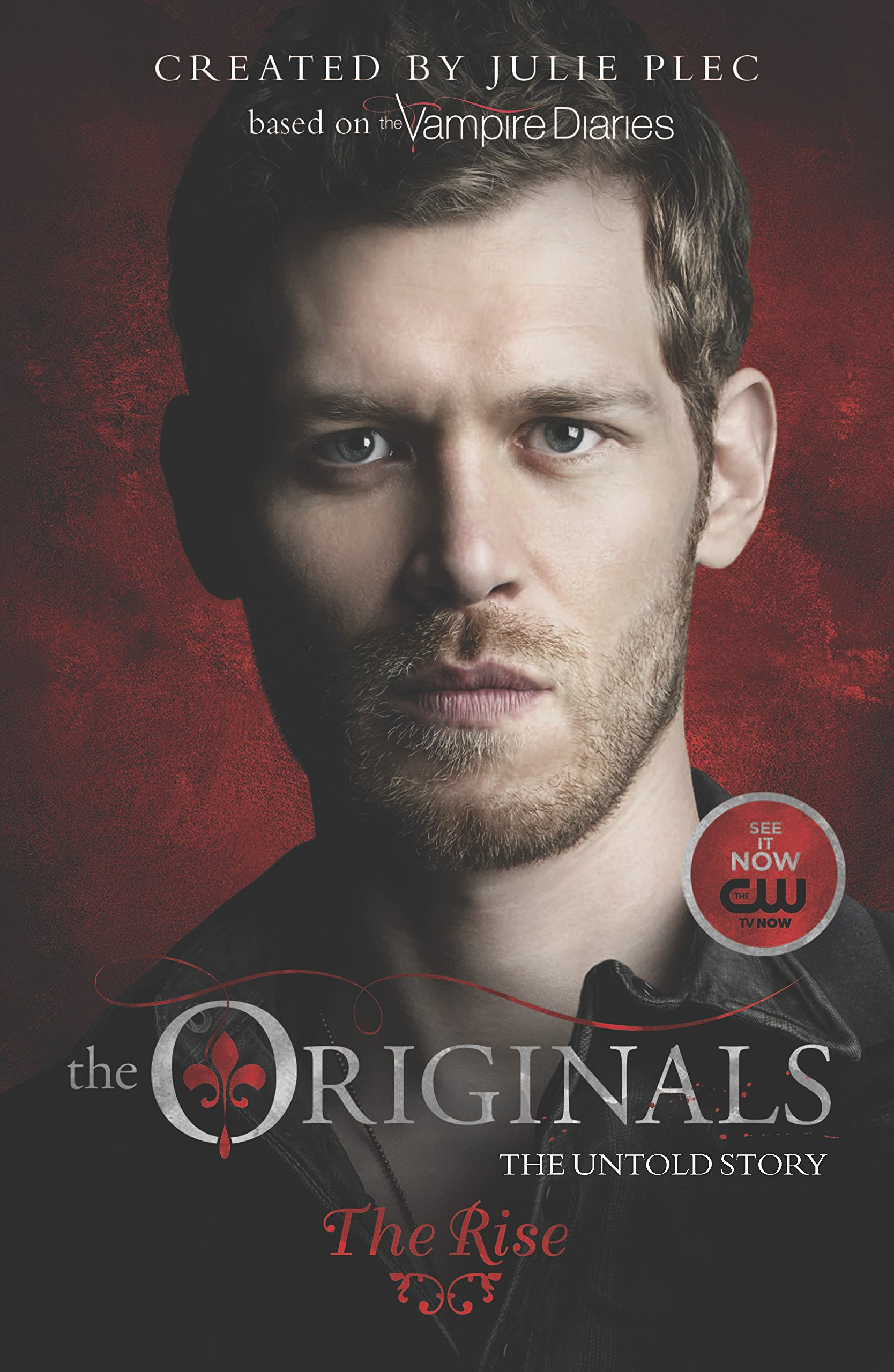 The Originals: The Rise: Plec, Julie: 9780373788897: Amazon.com: Books