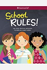 School RULES!: Tips, tricks, shortcuts, and secrets to make you a super student (American Girl) Kindle Edition
