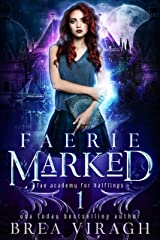 Faerie Marked (Fae Academy for Halflings Book 1) Kindle Edition