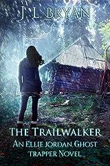 The Trailwalker (Ellie Jordan, Ghost Trapper Book 13) Kindle Edition