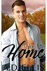 Take Me Home Kindle Edition
