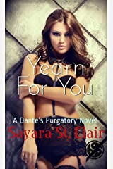 Yearn For You (Dante's Purgatory Book 2) Kindle Edition
