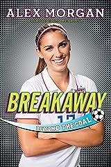 Breakaway: Beyond the Goal Kindle Edition
