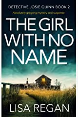 The Girl With No Name: Absolutely gripping mystery and suspense (Detective Josie Quinn Book 2) Kindle Edition