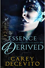 Essence Derived (Essence Extracted Book 1) Kindle Edition