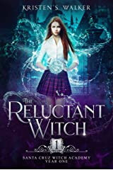 The Reluctant Witch: Year One (Santa Cruz Witch Academy Book 1) Kindle Edition