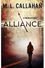ALLIANCE: A Timewalker Novel (Alliance: The Timewalkers Book 1) Kindle Edition