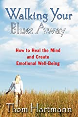 Walking Your Blues Away: How to Heal the Mind and Create Emotional Well-Being Paperback