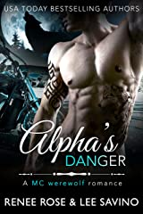 Alpha's Danger: An MC Werewolf Romance (Bad Boy Alphas Book 2) Kindle Edition