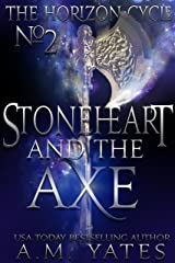 Stoneheart and the Axe (The Horizon Cycle Book 2) Kindle Edition
