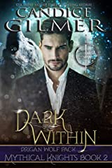 Dark Within: A Mythical Knights Shifter Story (The Mythical Knights Book 2) Kindle Edition