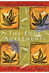 The Four Agreements: A Practical Guide to Personal Freedom (A Toltec Wisdom Book) Kindle Edition