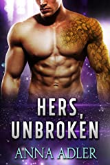 Hers, Unbroken: A Science Fiction Romance Kindle Edition