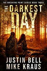The Darkest Day: The Breaking Point Series Book 3: (A Post-Apocalyptic EMP Survival Thriller) Kindle Edition