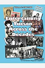 Entertaining Tucson Across the Decades Volume 2 Kindle Edition