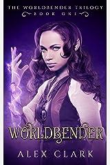 Worldbender: A YA high fantasy novel (The Worldbender Trilogy Book 1) Kindle Edition