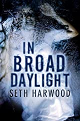 In Broad Daylight Kindle Edition