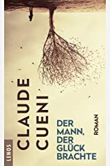 Der Mann, der Glück brachte: Roman (Lenos Polar) (German Edition) Kindle Edition