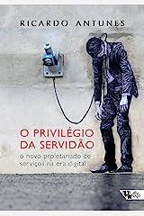O privilégio da servidão: O novo proletariado de serviço na era digital eBook Kindle