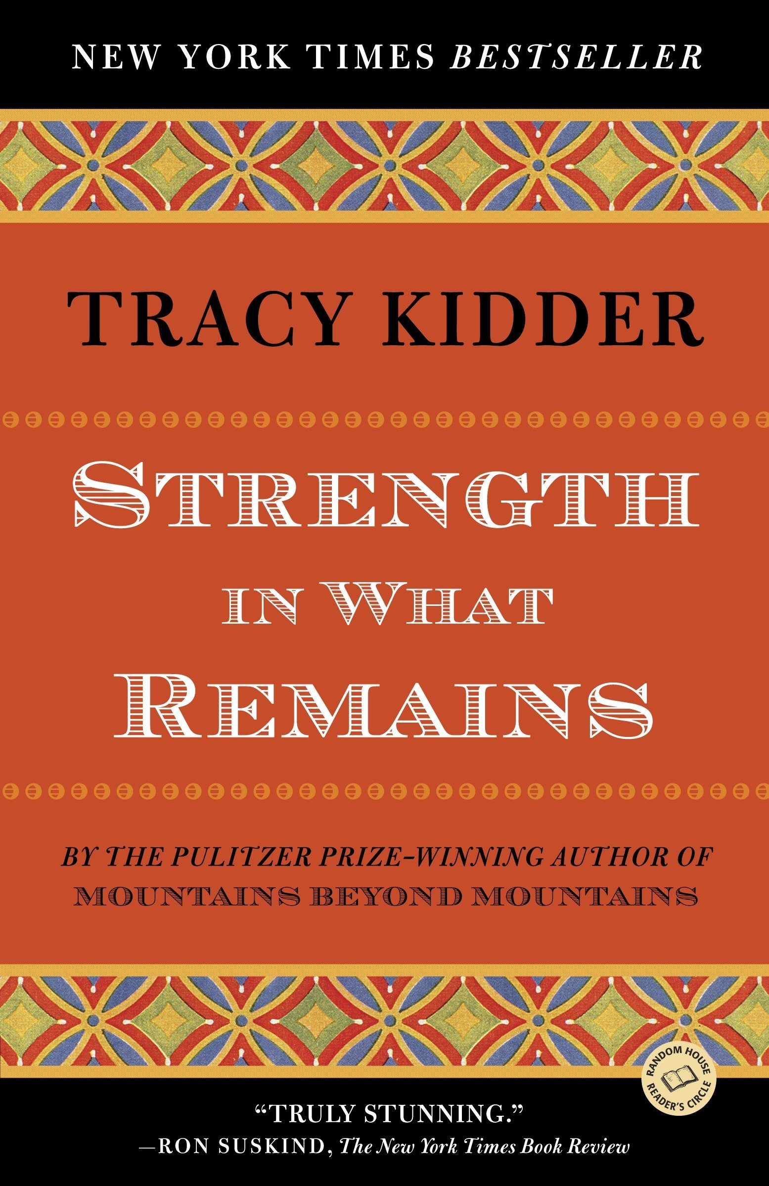 Strength in What Remains (Random House Reader's Circle): Kidder, Tracy:  9780812977615: Amazon.com: Books