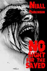 Niall Parkinson No Sight for the Saved Kindle Edition