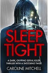 Sleep Tight: A dark, gripping serial killer thriller with a shocking twist (Detective Ruby Preston Crime Thriller Series) Kindle Edition