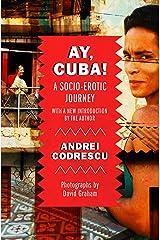 Ay, Cuba!: A Socio-Erotic Journey Kindle Edition