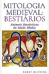 Mitologia Medieval: Bestiários: Animais fantásticos da Idade Média eBook Kindle