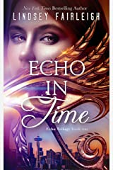 Echo in Time (Echo Trilogy, #1) Kindle Edition