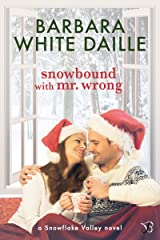 Snowbound with Mr. Wrong (Snowflake Valley Book 1) Kindle Edition