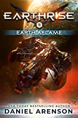 Earth Aflame (Earthrise Book 11) Kindle Edition