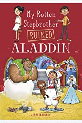 My Rotten Stepbrother Ruined Aladdin (My Rotten Stepbrother Ruined Fairy Tales) Kindle Edition