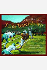 T is for Touchdown: A Football Alphabet (Sports Alphabet) Kindle Edition