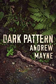 Dark Pattern (The Naturalist Book 4)