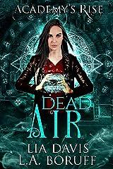 Dead Air: A Collective World Novel (Academy's Rise Trilogy Book 3) Kindle Edition