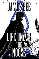 Life Under the Noose Kindle Edition